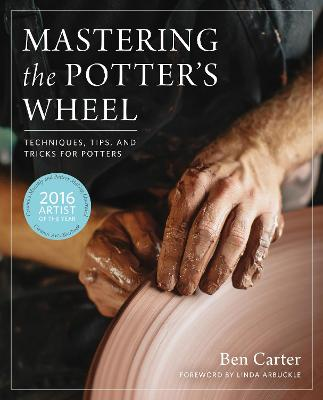 Mastering the Potter's Wheel by Ben Carter