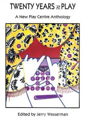 Twenty Years at Play by Jerry Wasserman