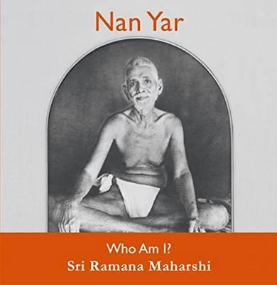 Nan Yar - Who am I? by Sri Ramana Maharshi