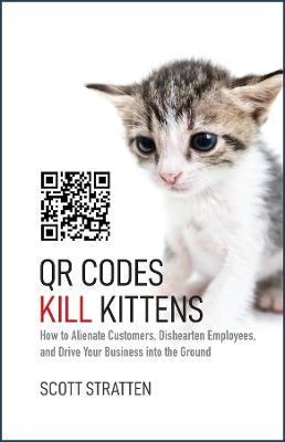 Qr Codes Kill Kittens book