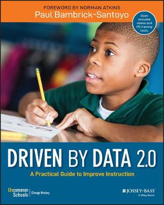 Driven by Data 2.0: A Practical Guide to Improve Instruction by Paul Bambrick-Santoyo