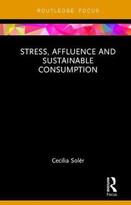 Stress, Affluence and Sustainable Consumption book