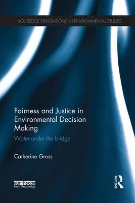 Fairness and Justice in Environmental Decision Making book