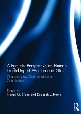 Feminist Perspective on Human Trafficking of Women and Girls by Nancy M. Sidun