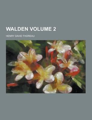 Walden Volume 2 by Henry David Thoreau
