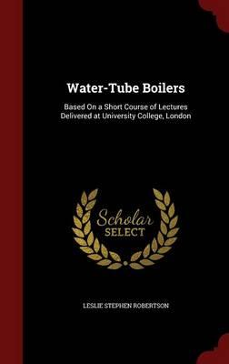 Water-Tube Boilers by Leslie Robertson