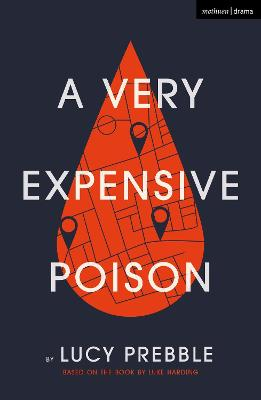A Very Expensive Poison by Lucy Prebble