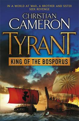 Tyrant: King of the Bosporus by Christian Cameron