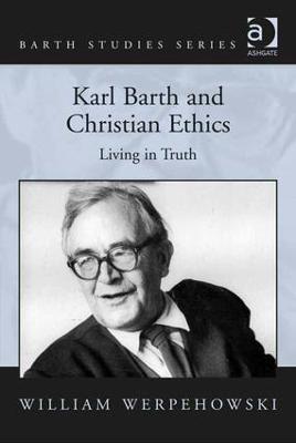 Karl Barth and Christian Ethics book