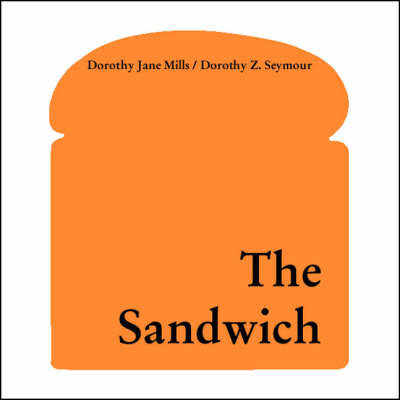 The Sandwich by Dorothy Jane Mills