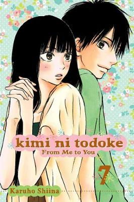Kimi ni Todoke: From Me to You, Vol. 7 by Karuho Shiina