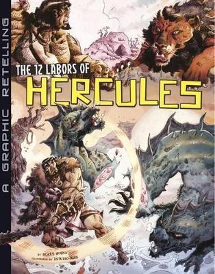 The 12 Labors of Hercules by Blake Hoena
