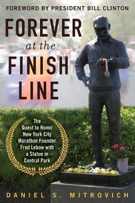 Forever at the Finish Line by Daniel S. Mitrovic