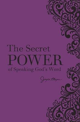 The Secret Power of Speaking God's Word (New Deluxe Binding) by Joyce Meyer