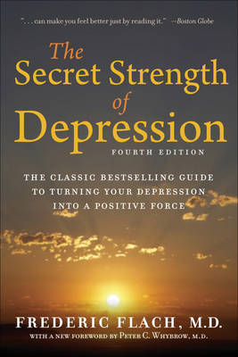 Secret Strength Of Depression by Frederic F. Flach