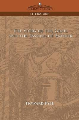 The Story of the Grail and the Passing of Arthur by Howard Pyle