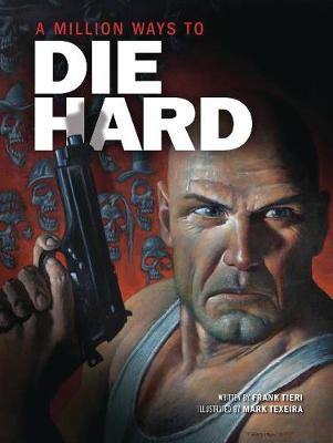 A Million Ways to Die Hard by Frank Tieri