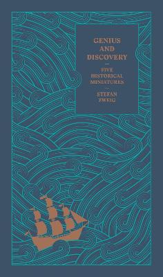 Genius and Discovery: Five Historical Miniatures by Stefan Zweig