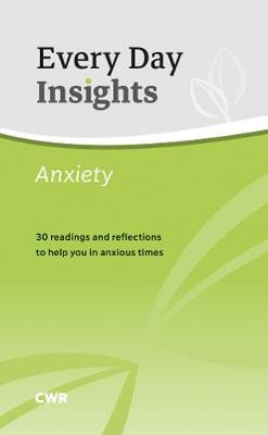 Every Day Insights: Anxiety: 30 readings and reflections to help you in anxious times by Dr Janet Penny