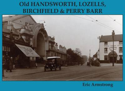 Old Handsworth, Lozells, Birchfield and Perry Barr by Eric Armstrong