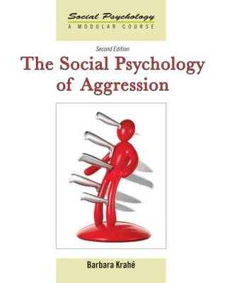 The Social Psychology of Aggression by Barbara Krahe