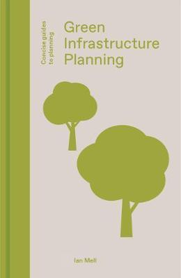 Green Infrastructure Planning: Reintegrating Landscape in Urban Planning book