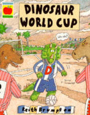 Dinosaur's World Cup by Keith Brumpton