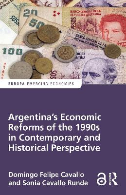 Argentina's Economic Reforms of the 1990s in Contemporary and Historical Perspective by Domingo Cavallo