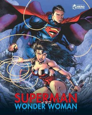 Superman and Wonder Woman Plus Collectibles by James Hill