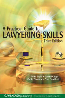 A Practical Guide to Lawyering Skills by Fiona Boyle