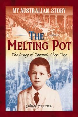 My Australian Story: Melting Pot by Christopher,W Cheng