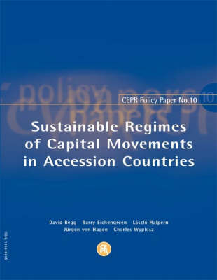 Sustainable Regimes of Capital Movements in Accession Countries by David K.H. Begg