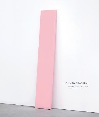 John McCracken: Works from 1963-2011 by Robin Clark