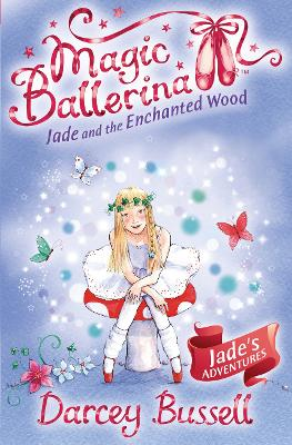Jade and the Enchanted Wood by CBE Darcey Bussell