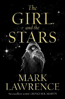 The Girl and the Stars (Book of the Ice, Book 1) by Mark Lawrence