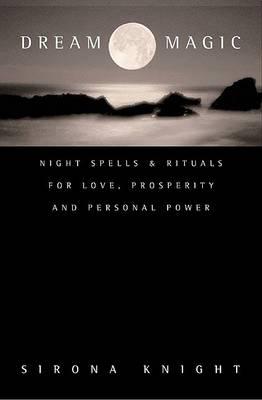 Dream Magic by Sirona Knight