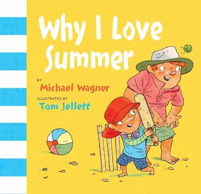 Why I Love Summer by Michael Wagner