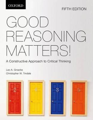 Good Reasoning Matters!: by Leo A. Groarke