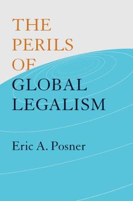 The Perils of Global Legalism by Eric A. Posner