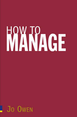 How to Manage by Jo Owen