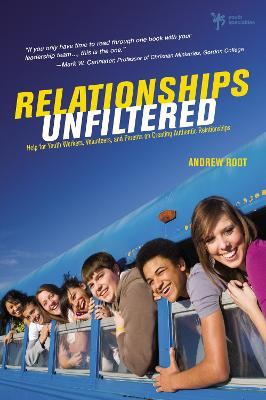 Relationships Unfiltered by Andrew Root