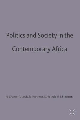Politics and Society in Contemporary Africa book