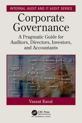Corporate Governance: A Pragmatic Guide for Auditors, Directors, Investors, and Accountants by Vasant Raval