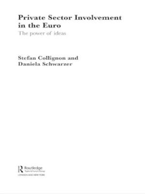 Private Sector Involvement in the Euro by Stefan Collignon