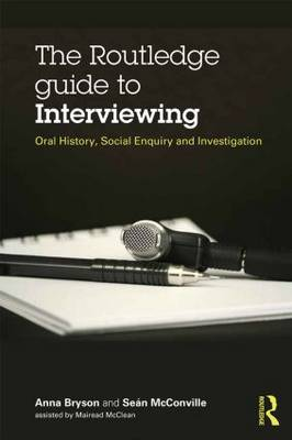 The Routledge Guide to Interviewing by Sean McConville