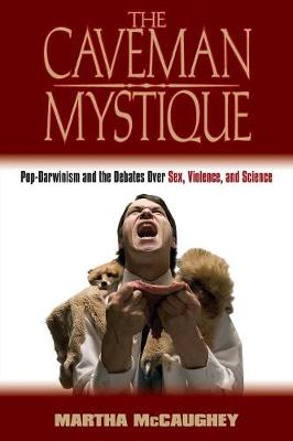 The Caveman Mystique by Martha McCaughey