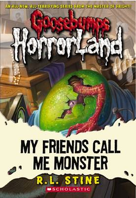 My Friends Call Me Monster by R,L Stine