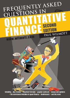 Frequently Asked Questions in Quantitative Finance by Paul Wilmott