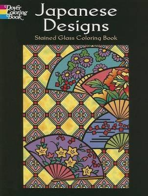 Japanese Designs Stained Glass Coloring Book by Marty Noble
