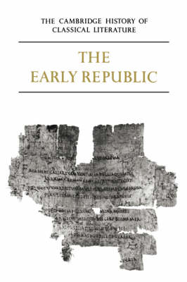 Cambridge History of Classical Literature: Volume 2, Latin Literature, Part 1, The Early Republic by E. J. Kenney